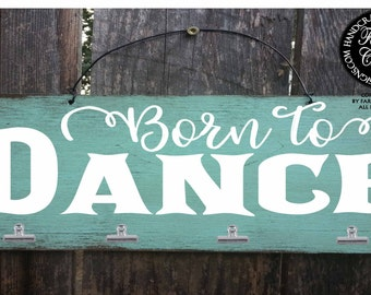 born to dance, dance gift, dancer gift, gift for dancer, dance sign, dancing signs, dance class sign, dance gifts