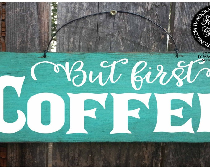 but first coffee, but first coffee sign, coffee bar, coffee, coffee sign, coffee sign for kitchen, kitchen decor, kitchen decoration, 266