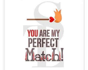 You Are My Perfect Match Stencil