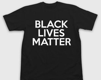 Black Lives Matter Shirt - Black Lives Matter T-Shirt - Black Lives Matter TShirt - BLM - Political Shirts - Trump Shirts - #BLM
