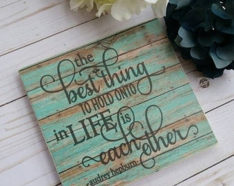 The best thing to hold onto in life is each other sign, 50th anniversary, marriage sign, custom wood signs, anniversary gift, wedding sign