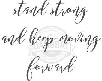 Download Stand Strong Move Forward Typography digital downloads motivational phrase wall art clip art dreaming commercial use granted