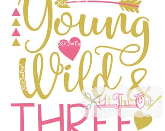 Young Wild And THREE Birthday Design SVG & DXF Cut File