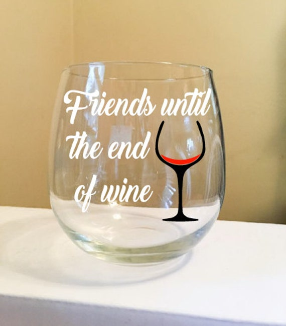Friends Until The End of Wine Stemless Wine Glass