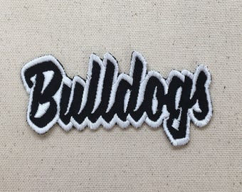 Bulldogs - Color Choice - Mascot - Team Name - Words - Iron on Applique - Embroidered Patch