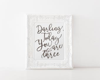 Darling, Today You are Three Birthday Decor, Party Decorations, 3rd Bday Photo Shoot Prop, Quote, Black & White, Third Birthday Ideas