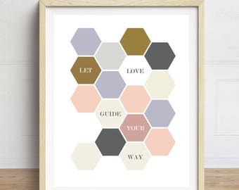 Honeycomb Pattern, Let Love Guide Your Way, Motivational Quote, Honeycomb print, geometric print