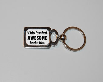Awesome keychain, This is what awesome looks like, I'm awesome, funny keychain, sarcasm, novelty keychain, funny key ring, awesome gift