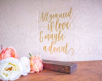Wedding Donut Favors - Donut Bar Sign - Donut Wedding Sign - All You Need is Love and Maybe a Donut - Donut Bar Wedding Sign - Acrylic Sign