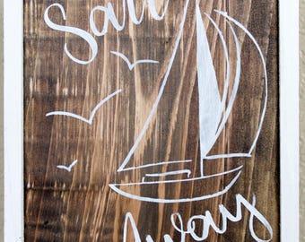 Sail Away Wooden Sign