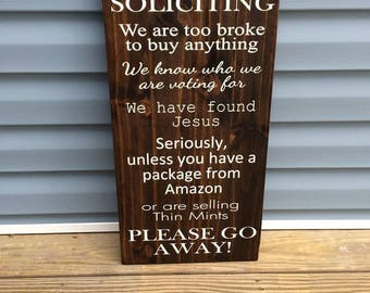 No Soliciting! We are too broke to buy anything- thin mints- amazon sign