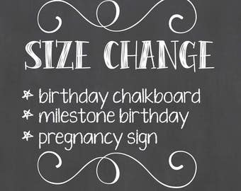 Custom Chalkboard Size Change / Birthday Chalkboard Size Change / Pregnancy Announcement Size Change / Milestone Birthday Size Change/Add on