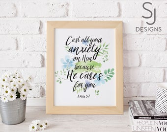 Printable art Cast all your anxiety on Him because He cares for you, 1 Peter 5:7, Bible verse, Scripture Quote, Caring quote