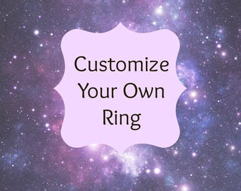 CUSTOMIZE your own ring, Custom Made Ring, Made to Order Ring, Gemstone Ring, Wire Wrapped Ring