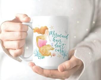 Mermaid Mug - Mermaid Coffee Mug - Mermaid Lover Mug - Mermaid Life Mug - Mermaid Hair Don't Care Mug - Mermaid Coffee Cup - Mermaid Cup