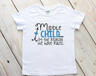 Birth Order Shirts - Oldest Middle Youngest - Middle Child Shirt - Funny Sibling Shirts - Sibling Outfits - Family Rules Shirts - Photo Prop
