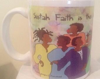 Sistah Faith is the key coffee mug