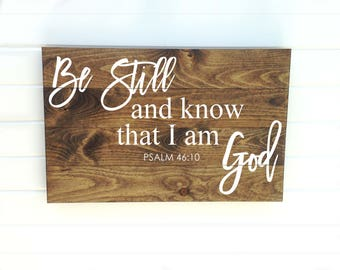 Be Still and Know Wood Sign - Know That I Am God - Still and Know Wood - Be Still Know - Be Still Art - Psalm 46 Sign - I am God Wood Sign