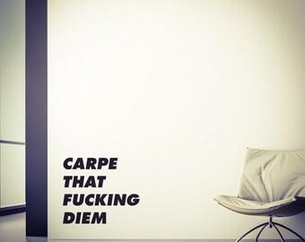 Carpe Diem Decal - Carpe That Fucking Diem Vinyl Decal, Carpe Diem, Laptop Decal