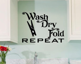 Wash Dry Fold Repeat Wall Decal Laundry Room Home Decor Wall Words