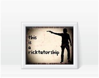 Ricktatorship - The Walking Dead - 8 x 10 -  Zombie - Zombies - Walking Dead Gift - Poster - TWD - Walking Dead Art - 4