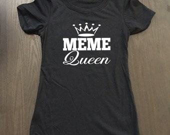 Meme Queen Shirt - Funny Women's Shirt - Funny Meme Shirt