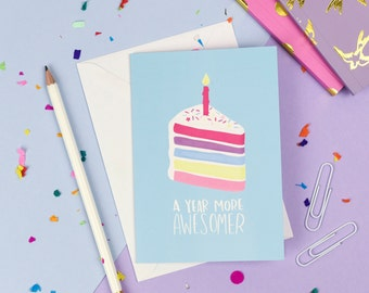 Birthday Cake Card | Cute 'A Year More Awesomer' A6 blank greetings card
