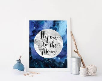 Printable Fly Me to the Moon Quote Frank Sinatra Song Print Watercolor Moon Gift Wall Art Print Inspirational Quote Print Gift Home Decor