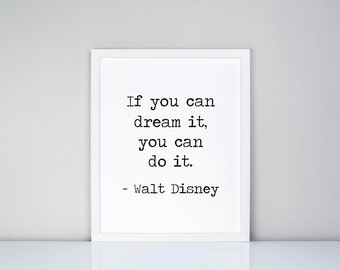 If you can dream it, you can do it. Walt Disney Printable, Digital Printable //  Quote // Walt Disney