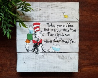 "Rustic Dr. Seuss Nursery Wall Decor ""Today You Are You, That is Truer Than True, There is No One Alive Who is Youer Than You"""