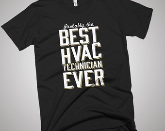 The Best HVAC Technician Ever T-Shirt