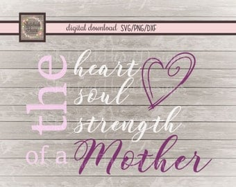 Mothers Day SVG, DXF PNG, digital cut file, Mothers Day, instant download, clipart, Strength, Soul, Heart, Mom quote, vector image, cricut