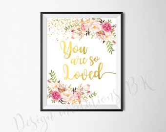 Nursery Wall Art, You Are So Loved, Little Girl Nursery, Nursery Wall Decor, Baby Room Decor, Gold Nursery Decor, Floral Nursery, Download