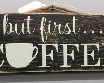 But First Coffee wood sign | Farmhouse decor sign, Joanna Gaines, Fixer Upper, Coffee lover sign, Coffee decor sign, Coffee lover gift
