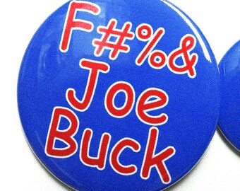 FU*K JOE BUCK chicago cubs world series cleveland indians 2016 pin button