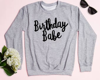 Free Shipping! Birthday Babe Crewneck Sweatshirt, Women's Sweatshirt, Funny Sweatshirt, Birthday Sweatshirt, Workout Sweatshirt