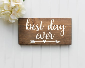 Best Day Ever Sign| Wedding sign| Wood Wedding Sign| Rustic Wedding Decor| Wedding Decor| Spring Wedding| Summer Wedding