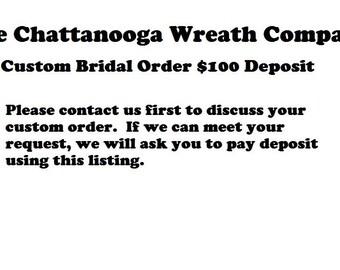 Chattanooga Wreath Company Custom Bridal Deposit