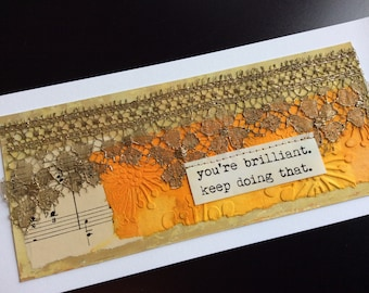 Handmade Art Card - You're Brilliant.  Keep Doing That.