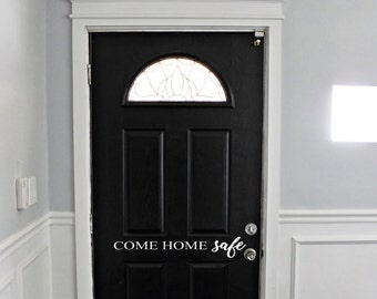 Come Home Safe Door/Wall Decal Sticker