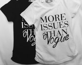 More Issues Than Vogue, Toddler Shirts, Girl Shirts, Toddler Girl Shirts, Black and White, Kid Clothes, Toddler Clothes, Sassy Girl Clothes