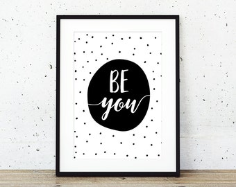 Be you Instant Download Printable Art