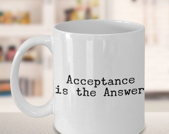 Acceptance is the Answer Prayer Coffee Mug Ceramic AA Coffee Cup Sobriety Gift Sponsor Gift Sponsee Gift Recovery Gift