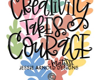 Handlettered digital download Creativity Takes Courage Matisse quote illustration print