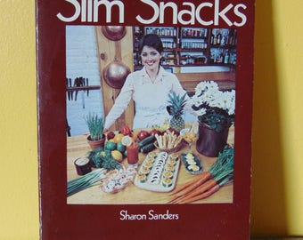 Slim Snacks 1982  Sharon Sanders / Low Calorie Snacks