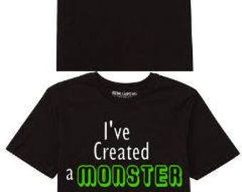 I've created a monster/MONSTER  BOTH SHIRTS