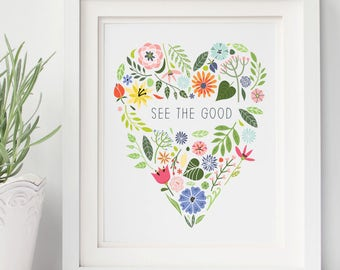 See The Good - Quote -  Floral Heart Digital Download Print
