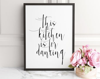 Kitchen Quote, Kitchen, Printable Quote, Typography poster,Printable art, Kitchen quote, This kitchen is for dancing, Calligraphy Print Art