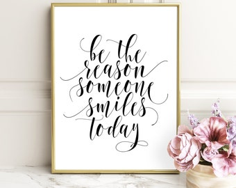 Be The Reason Someone Smiles Today, Typography Print, Home Decor, Wall Art, Instant Download, Printable, Motivational Poster, Quote poster