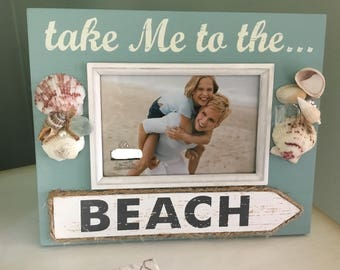 Beach Frame, Beach Themed Picture Frame, Take me to the Beach Frame, Beach Lovers Frame, Beach Wedding Frame, Beach Decor